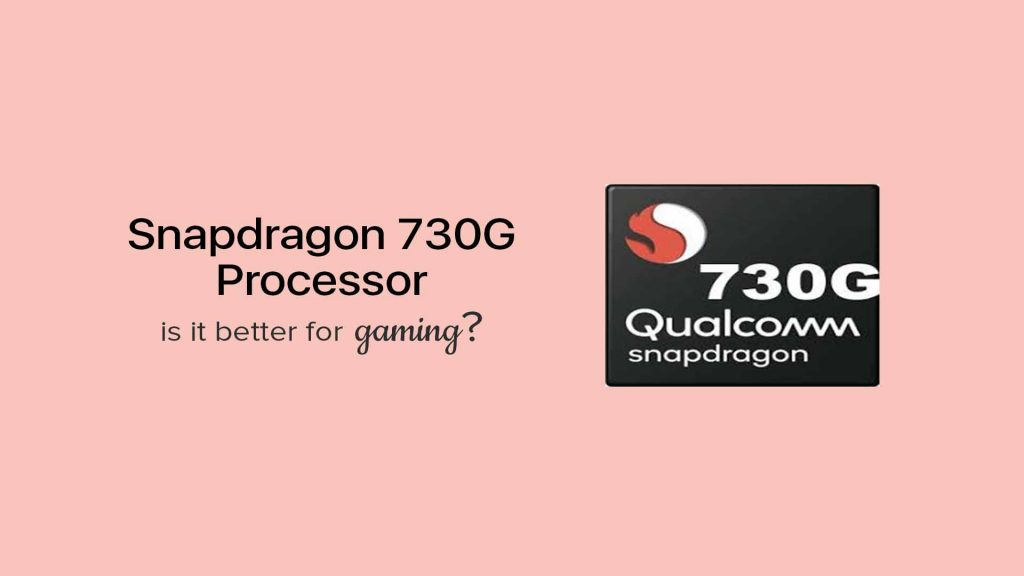 snapdragon 730G processor features, gaming experience
